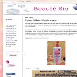 Beauté Bio: Decryptage INCI Cadum Gel douche sans savon