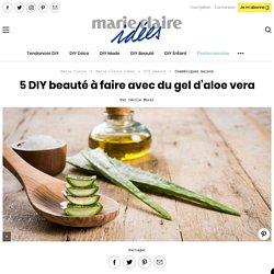 5 DIY beauté à faire avec du gel d'aloe vera