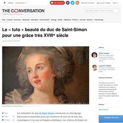 Le «tuto» beauté du duc de Saint-Simon pour unegrâce trèsXVIIIᵉsiècle