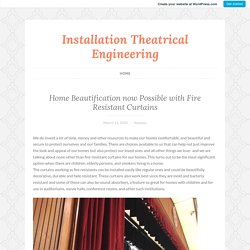 Home Beautification now Possible with Fire Resistant Curtains – Installation Theatrical Engineering