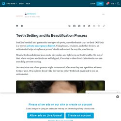 Teeth Setting and its Beautification Process