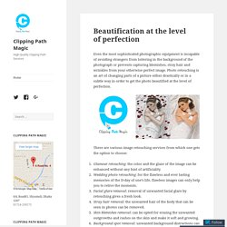 Beautification at the level of perfection – Clipping Path Magic