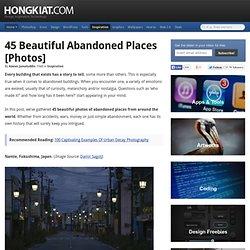 45 Beautiful Abandoned Places [Photos]