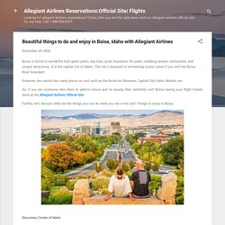 Beautiful things to do and enjoy in Boise, Idaho with Allegiant Airlines