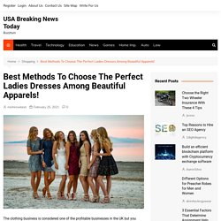 Ladies Dresses Among Beautiful Apparels - USA Breaking News Today