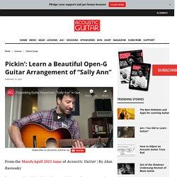 """Pickin': Learn a Beautiful Open-G Guitar Arrangement of """"Sally Ann"""" – Acoustic Guitar"""