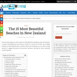 The 15 Most Beautiful Beaches In New Zealand To Visit