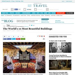 The World's 10 Most Beautiful Buildings