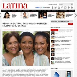 Negra & Beautiful: The Unique Challenges Faced By Afro-Latinas