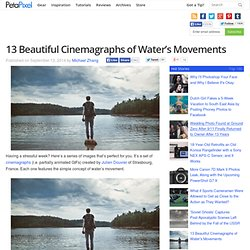 13 Beautiful Cinemagraphs of Water's Movements