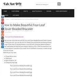 How to Make Beautiful Four-Leaf Clover Beaded Bracelet - Fab Art DIY