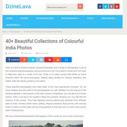 40+ Beautiful Collections of Colourful India Photos – DzineLava