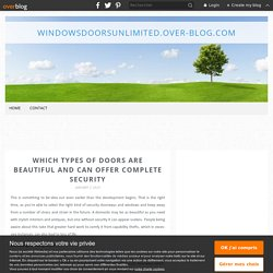 Which Types Of Doors Are Beautiful And Can Offer Complete Security - windowsdoorsunlimited.over-blog.com