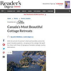 The 10 Most Beautiful Cottage Retreats in Canada
