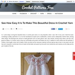 See how easy it is to make this beautiful dress in crochet yarn