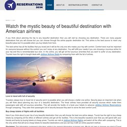 Watch the mystic beauty of beautiful destination with American airlines