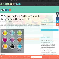25 Beautiful Free Buttons for web designers with source file | DJDESIGNERLAB - Find All Your Design Inspirations From This Laboratory