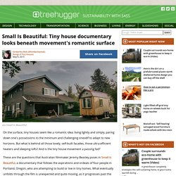 Small Is Beautiful: Tiny house documentary looks beneath movement's romantic surface