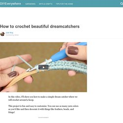 How to crochet beautiful dreamcatchers