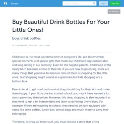 Buy Beautiful Drink Bottles For Your Little Ones!