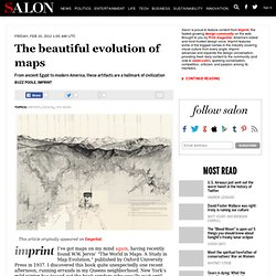 The beautiful evolution of maps