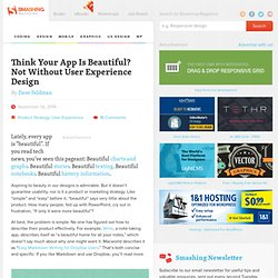 Think Your App Is Beautiful? Not Without User Experience Design