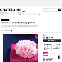 How to wrap a gift: Use tissue paper for a... | Chatelaine.com - StumbleUpon