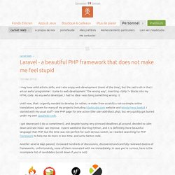 Laravel - a beautiful PHP framework that does not make me feel stupid