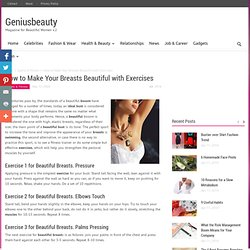 How to Make Your Breasts Beautiful with Exercises | Sports & Fitness - Geniusbeauty.com: Magazine for Beautiful Women