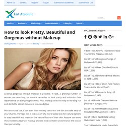 How to look Pretty, Beautiful and Gorgeous without Makeup