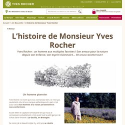 Act Beautiful - L'histoire de Monsieur Yves Rocher