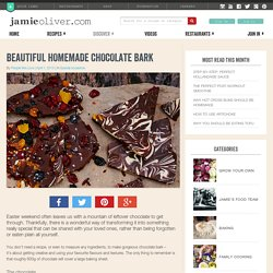 Beautiful homemade chocolate bark - Jamie Oliver