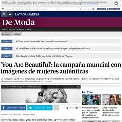 'You Are Beautiful': la campaña con imágenes de mujeres auténtica
