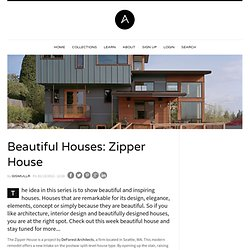 Beautiful Houses: Zipper House