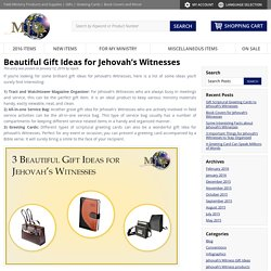 Beautiful Gift Ideas for Jehovah's Witnesses