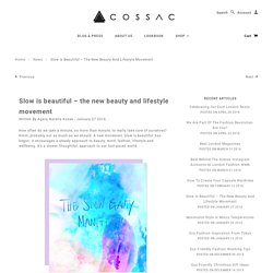 Slow is beautiful – the new beauty and lifestyle movement