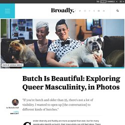 Butch Is Beautiful: Exploring Queer Masculinity, in Photos