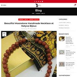 Beautiful Moonstone Handmade Necklace at Natyva Bijoux - Natyva Bijoux