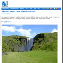 The 50 Most Beautiful Natural Waterfalls in the World - StumbleUpon
