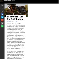 10 Beautiful 'Off The Grid' Homes