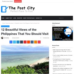12 Beautiful Views of the Philippines That You Should Visit