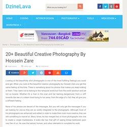 20+ Beautiful Creative Photography By Hossein Zare – DzineLava