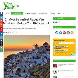 101 plus beaux endroits que vous devez visiter avant de mourir! - Partie 1