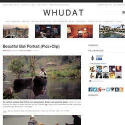 Beautiful Bali Portrait (Pics+Clip) > Film-/ Fotokunst > bali, Bali Portrait, Beautiful Bali, JE TAIME