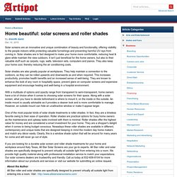 Home beautiful: solar screens and roller shades