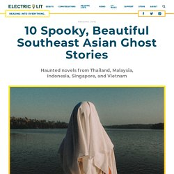 10 Spooky, Beautiful Southeast Asian Ghost Stories