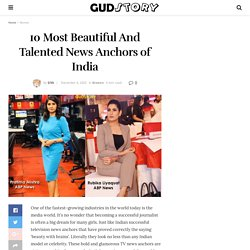 10 Most Beautiful And Talented News Anchors of India