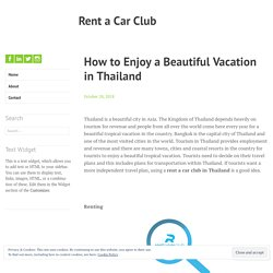 How to Enjoy a Beautiful Vacation in Thailand