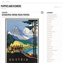 Puppies and Flowers » 60 beautiful vintage Travel Posters