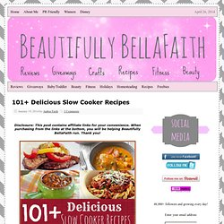 101+ Delicious Slow Cooker Recipes - Beautifully BellaFaith